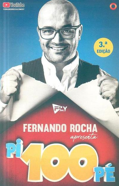 Fernando Rocha apresenta Pi100Pé (Fernando Rocha)