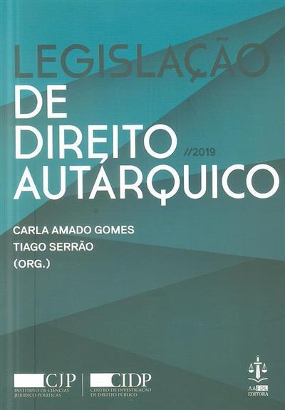 Legislação de direito autárquico (org. Carla Amado Gomes,Tiago Serrão)