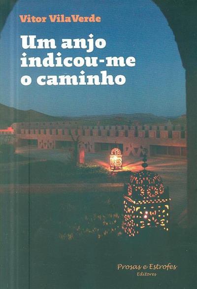 Um anjo indicou-me o caminho (Vitor Vila Verde)