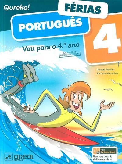 Vou para o 4º ano, Eureka! Férias (Cláudia Ferreira, António Marcelino)