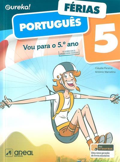Vou para o 5º ano, Eureka! Férias (Cláudia Ferreira, António Marcelino)