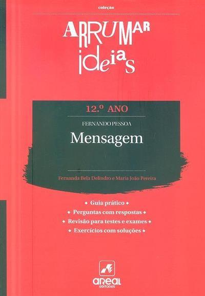 Mensagem [de] Fernando Pessoa (Fernanda Bela Delindro, Maria João Pereira)