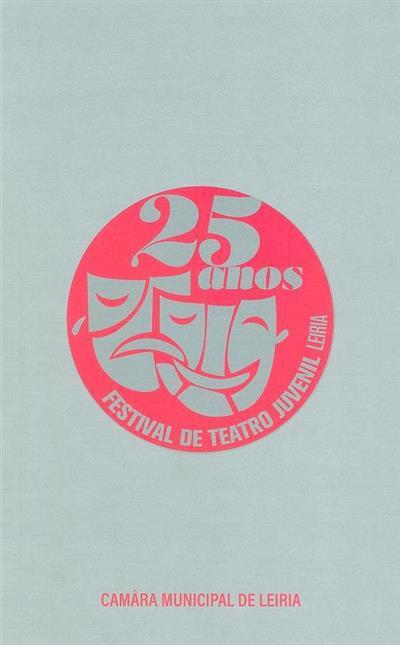 Festival de Teatro Juvenil de Leiria, 25 anos (org. Câmara Municipal de Leiria)