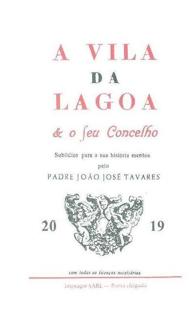A vila da Lagoa e o seu concelho ( Joäo José Tavares)