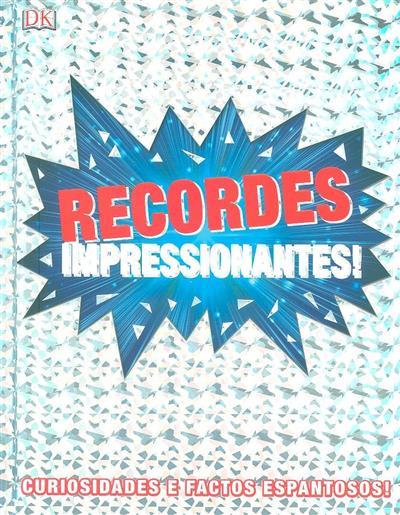 Recordes impressionantes! (ed. Chris Hawkes, Scarlett O'Hara, Fleur Star)