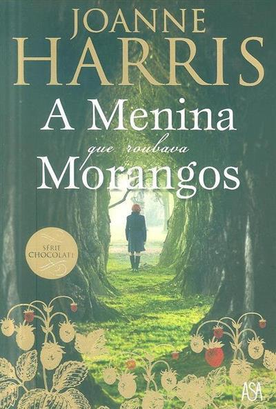A menina que roubava morangos (Joanne Harris)