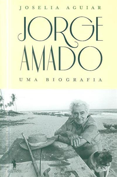 Jorge Amado, uma biografia (Joselia Aguiar)