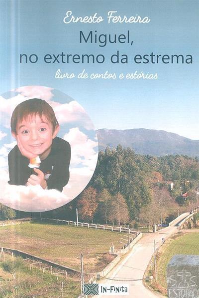 Miguel, no extremo da estrema (Ernesto Ferreira)
