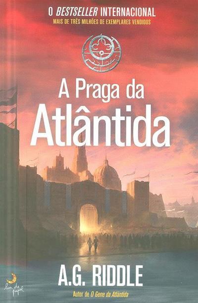 A praga da Atlântida (A. G. Riddle)
