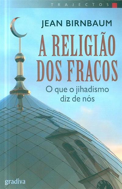 A religião dos fracos (Jean Birnbaum)