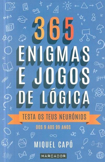 365 enigmas e jogos de lógica (Miguel Capó)