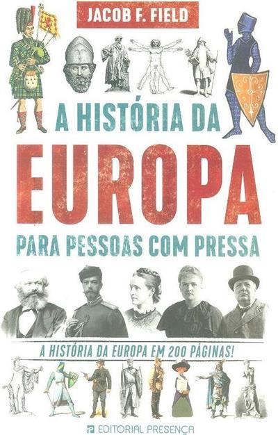 A história da Europa para pessoas com pressa (Jacob F. Field)
