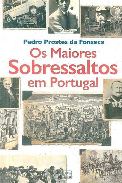 Os maiores sobressaltos em Portugal (Pedro Prostes da Fonseca)