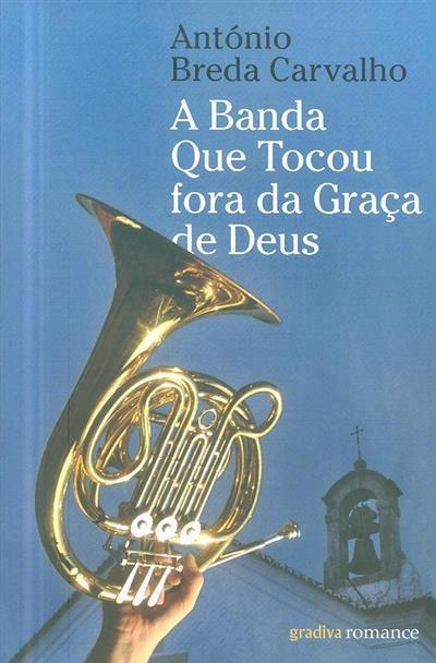 A banda que tocou fora da graça de Deus (António Breda Carvalho)