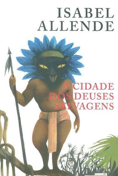 A cidade dos deuses selvagens (Isabel Allende)