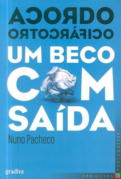 Acordo ortográfico, um beco com saída (Nuno Pacheco)