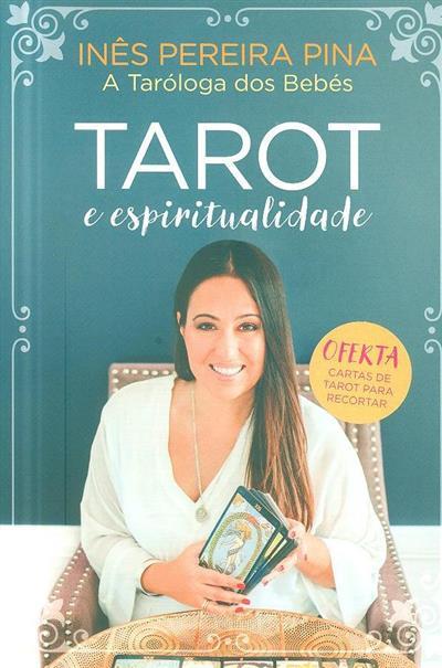 Tarot e espiritualidade (Inês Pereira Pina)