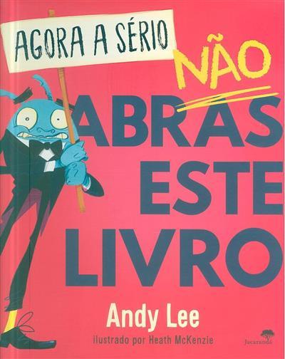 Agora a sério, não abras este livro (Andy Lee)