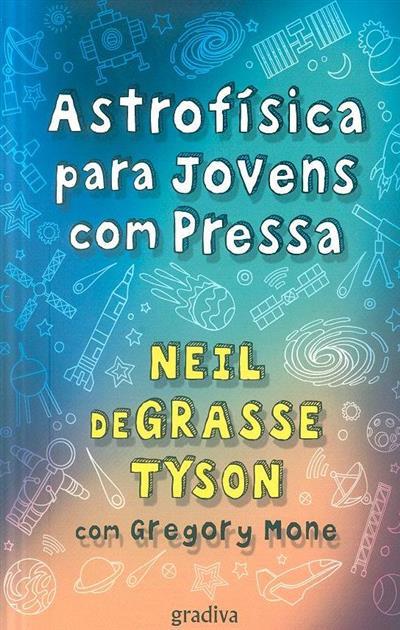 Astrofísica para jovens com pressa (Neil deGrasse Tyson, Gregory Mone)