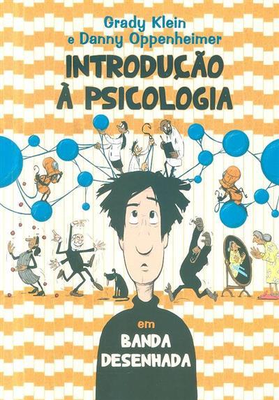 Introdução à psicologia em banda desenhada (Grady Klein, Danny Oppenheimer)