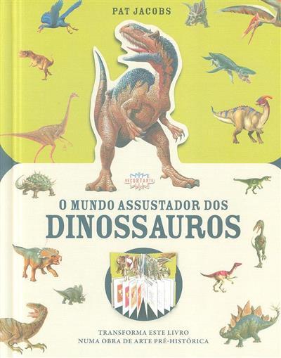 O mundo assustador dos dinossauros (Pat Jacobs)