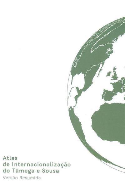 Atlas de internacionalização do Tâmega e Sousa (coord. Comunidade Intermunicipal do Tâmega e Sousa)