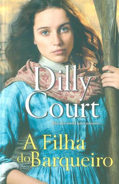 A filha do Barqueiro (Dilly Court)