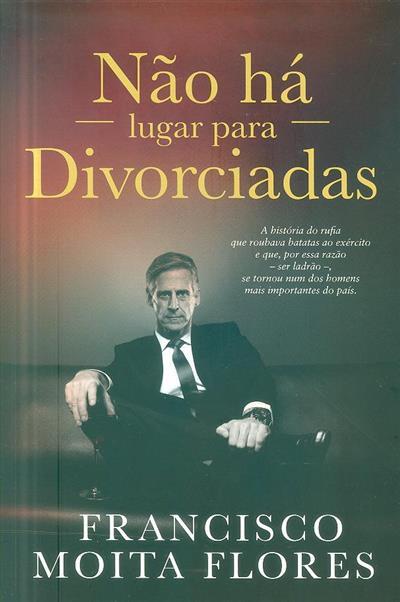 Não há lugar para divorciadas (Francisco Moita Flores)