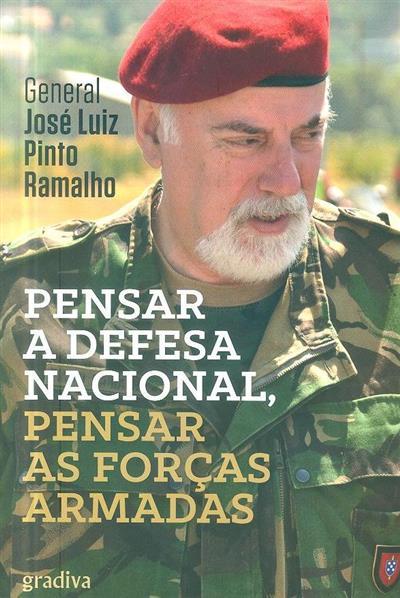 Pensar a Defesa Nacional, pensar as Forças Armadas ( José Luiz Pinto Ramalho)