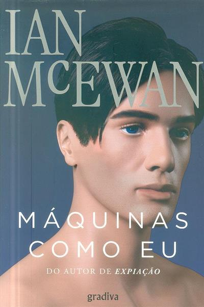 Máquinas como eu e pessoas como vocês (Ian McEwan)
