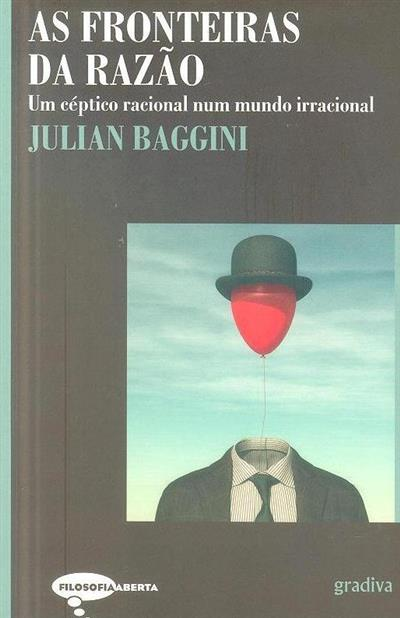 As fronteiras da razão (Julian Baggini)