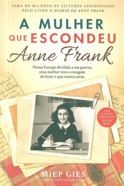 A mulher que escondeu Anne Frank (Miep Gies, Alison Leslie Gold)