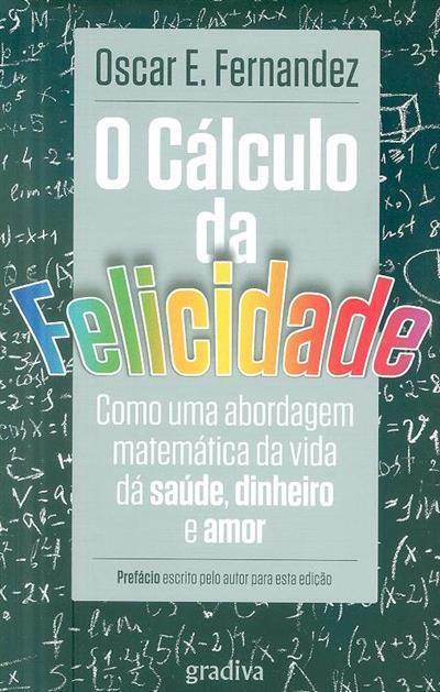 O cálculo da felicidade (Oscar E. Fernandez)
