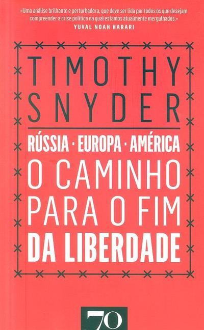 O caminho para o fim da liberdade (Timothy Snyder)