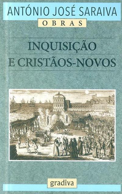 Inquisição e cristãos-novos (António José Saraiva)