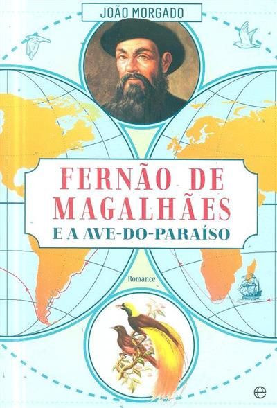 Fernão de Magalhães e a ave-do-paraíso (João Morgado)