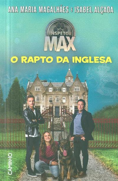 Inspector Max, o rapto da inglesa (Ana Maria Magalhães, Isabel Alçada)