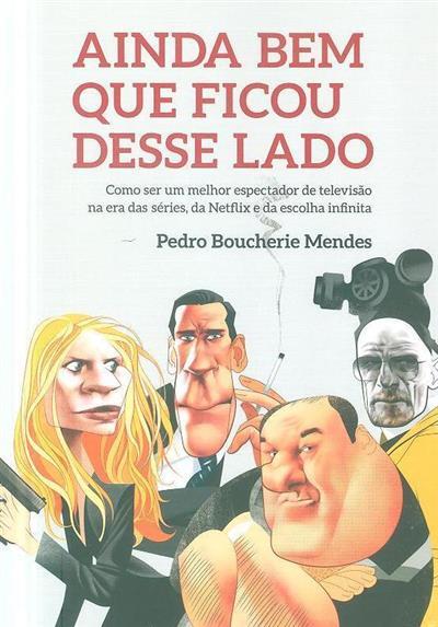 Ainda bem que ficou desse lado (Pedro Boucherie Mendes)