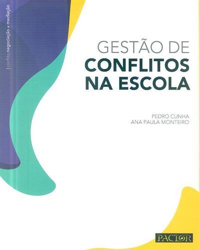 Gestão de conflitos na escola (Pedro Cunha, Ana Paula Monteiro)