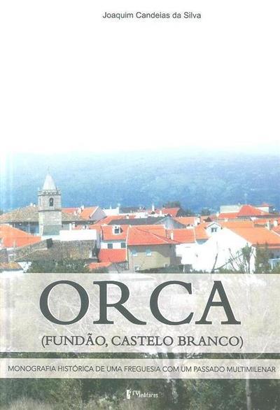 Orca (Fundão, Castelo Branco) (Joaquim Candeias da Silva)