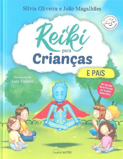 Reiki para crianças e pais (Sílvia Oliveira, João Magalhães)