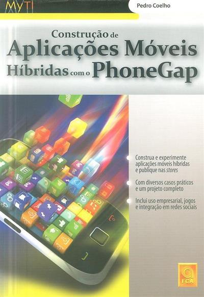 Construção de aplicações móveis híbridas com o PhoneGap (Pedro Coelho)