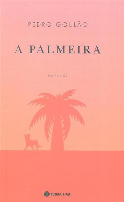 A palmeira (memórias aos pedaços) (Pedro Goulão)