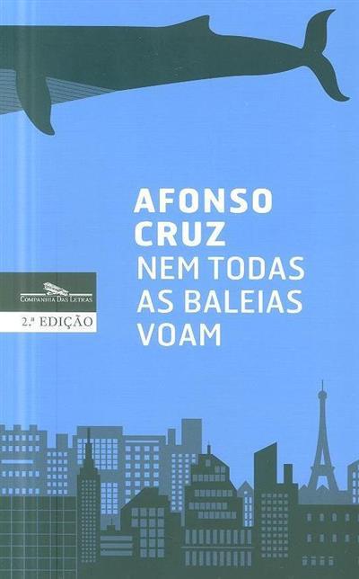 Nem todas as baleias voam (Afonso Cruz)