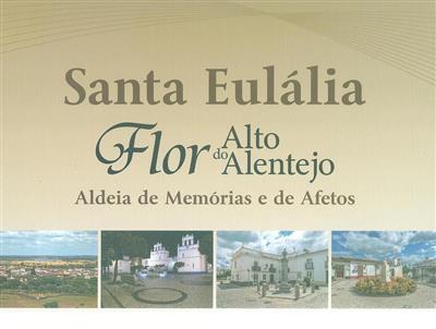 Santa Eulália, flor do Alto Alentejo (poemas, texto e coord. José António Chocolate)