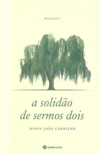 A solidão de sermos dois (Maria João Carrilho)