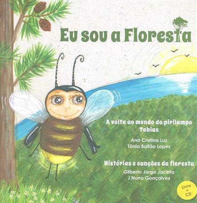 Eu sou a floresta (Gilberto Jorge Jacinto, Pedro Miguel Marques)