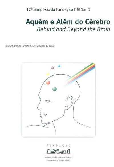 Aquém e além do cérebro (12ª Simpósio da Fundação Bial )