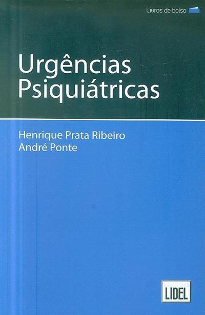 Urgências psiquiátricas (coord. Henrique Prata Ribeiro, André Ponte)