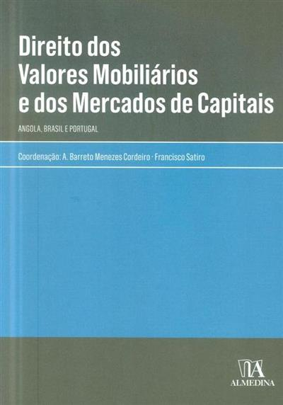 Direito dos valores mobiliários e dos mercados de capitais - Angola, Brasil e Portugal (coord. A. Barreto Menezes Cordeiro, Francisco Satiro  )